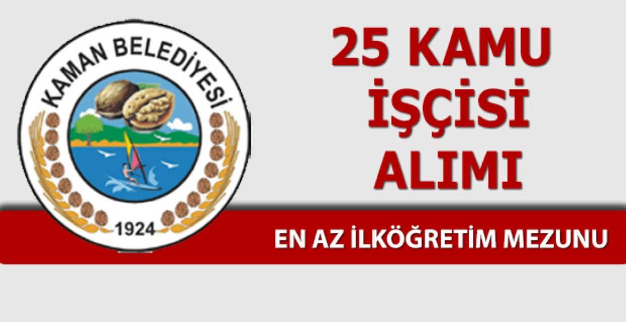 Kırşehir Kaman Belediyesi 25 Kamu İşçisi Alımı