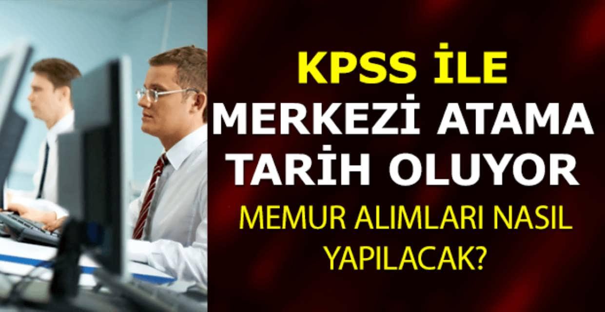 KPSS ile Merkezi Atama Tarih Oluyor