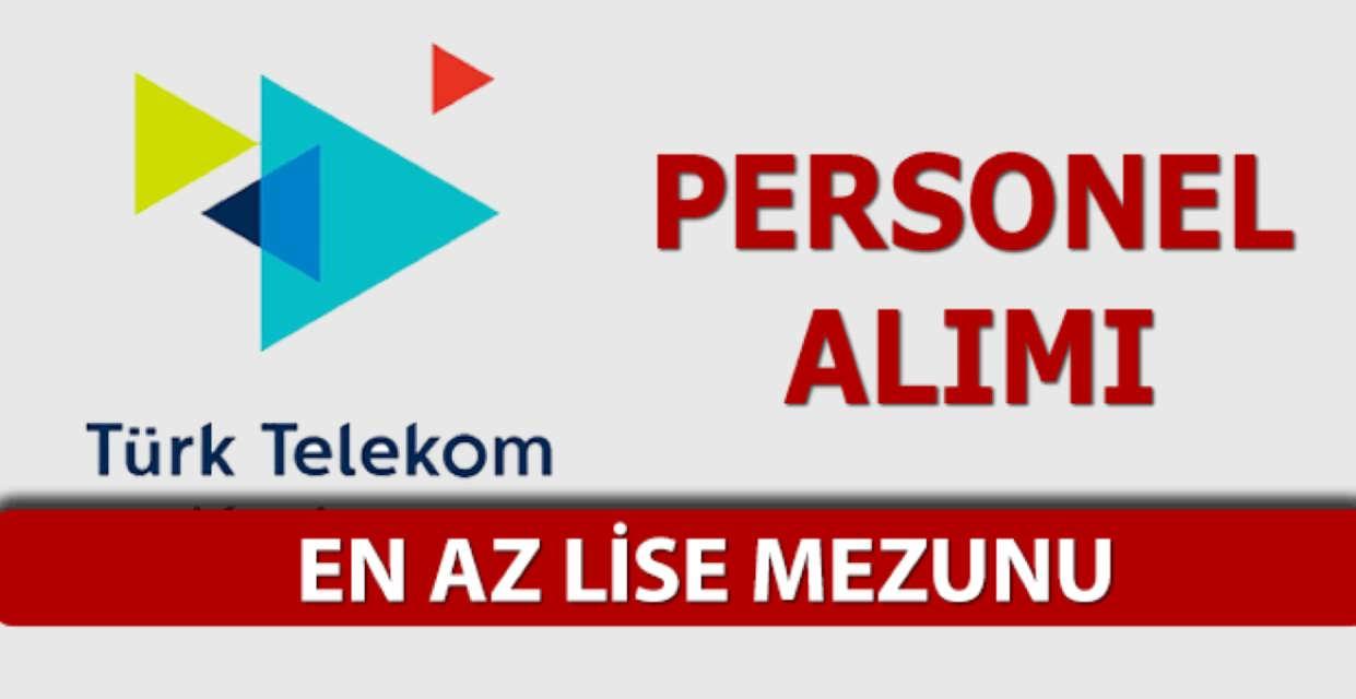 Türk Telekom En Az Lise Mezunu Özel İş İlanları