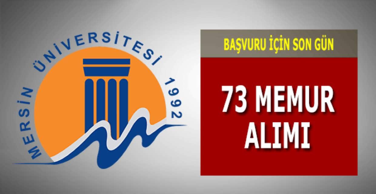 Mersin Üniversitesi 73 Memur Alımı İçin Son Gün