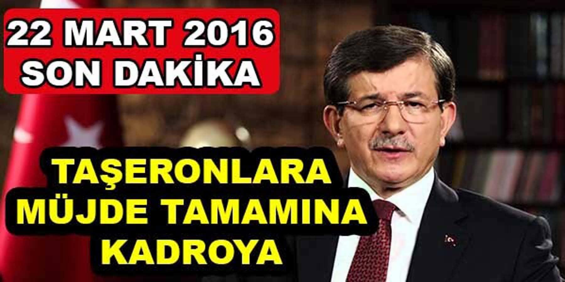 22 Mart 2016 Başbakan Davutoğlu Taşeronlara Kadro