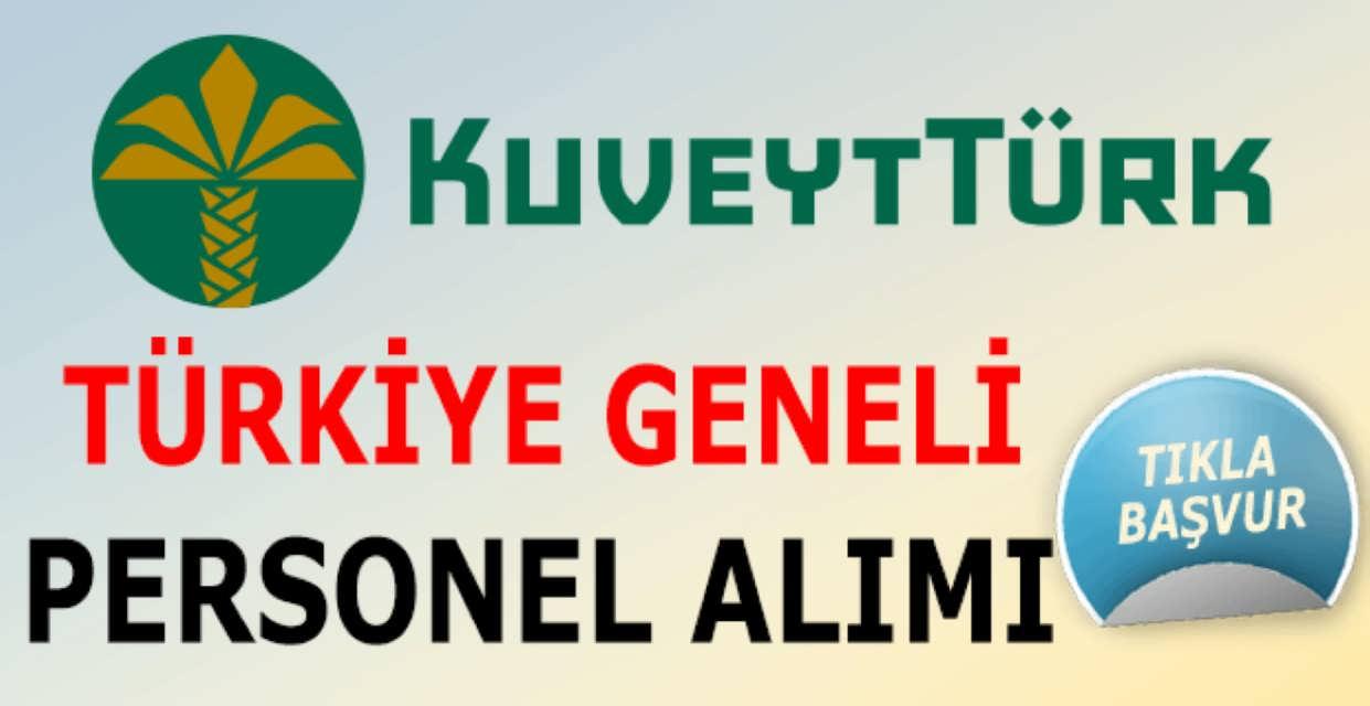 Kuveyt Türk Türkiye Geneli Özel İş İlanları