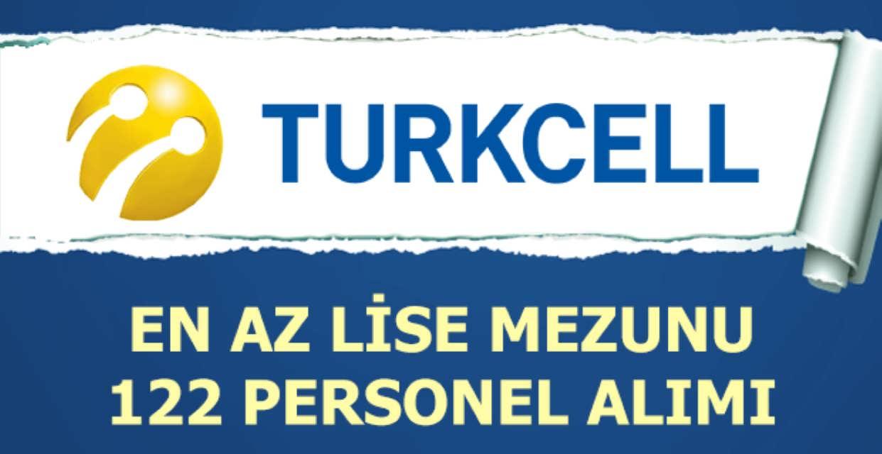 Turkcell 122 Personel Alımı Özel İş İlanları