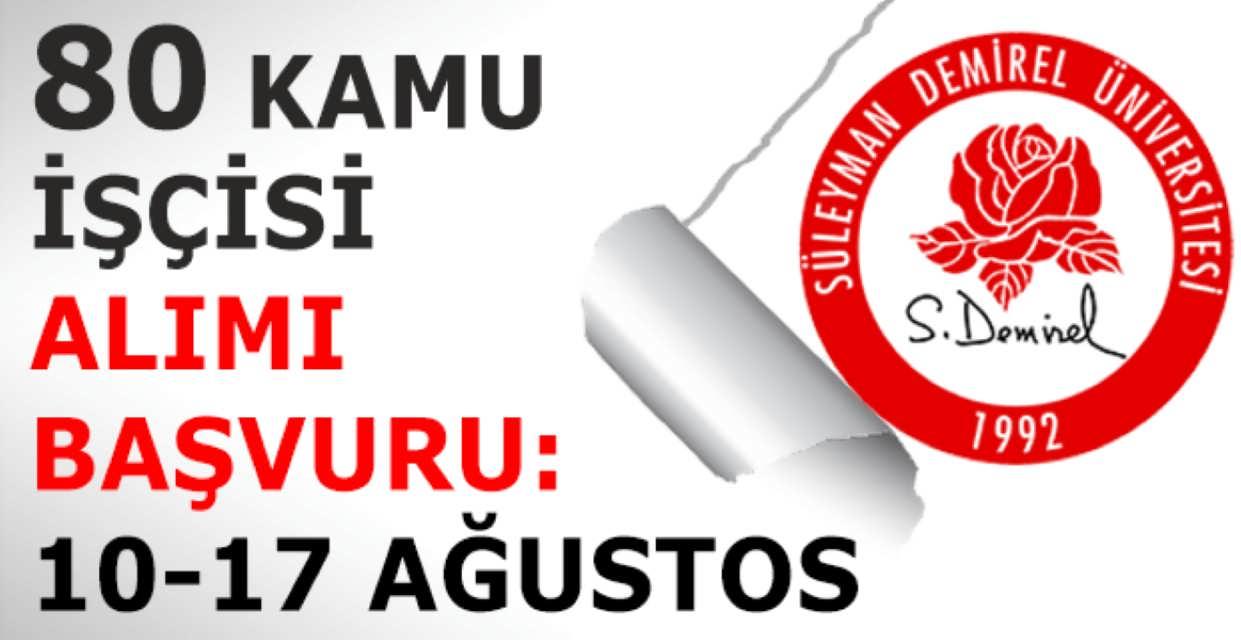 Süleyman Demirel Üniversitesi 80 Kamu İşçisi Alımı