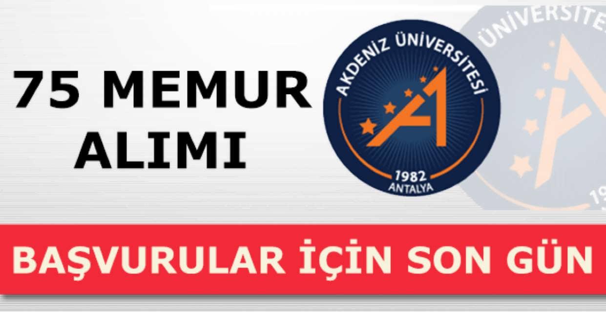Akdeniz Üniversitesi 75 Memur Alımı İçin Son Gün