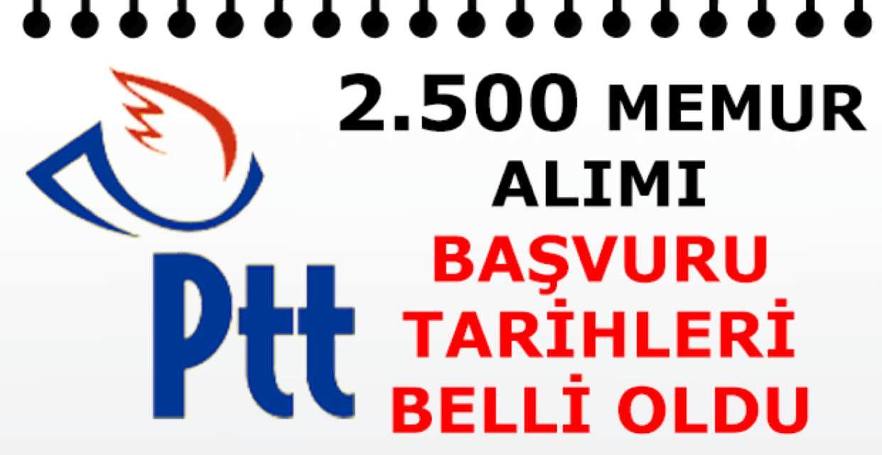 PTT 2500 Personel Alımında Başvurular Ne Zaman Başlayacak