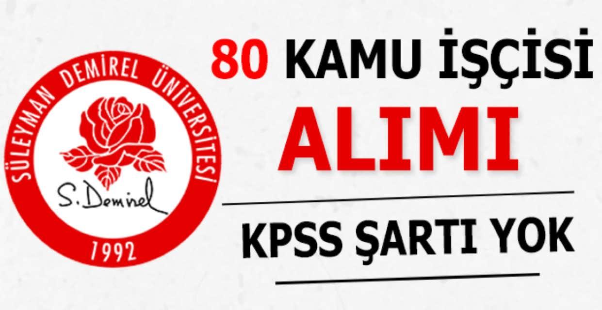 Süleyman Demirel Üniversitesi 80 İşçi Alımı Başvuruları Başladı