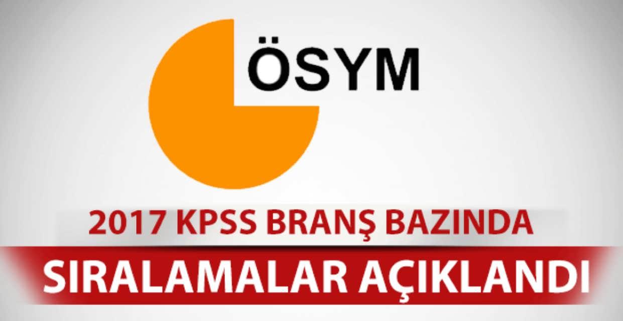 ÖSYM 2017 KPSS Branşlara Göre Sıralamaları Açıkladı