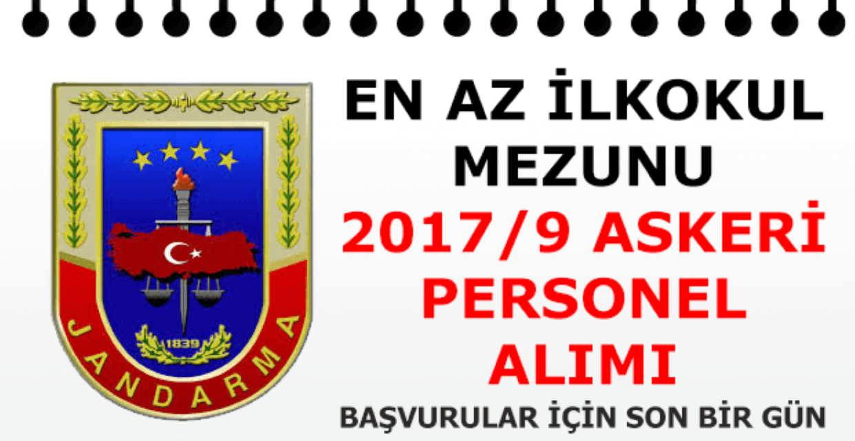 Jandarma Genel Komutanlığı 2017/9 Başvuruları Sona Eriyor