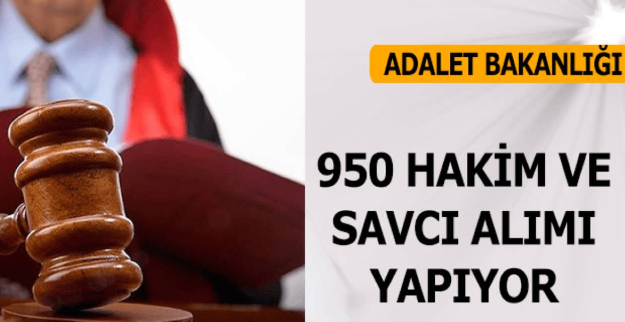 Adalet Bakanlığı 950 Hakim ve Savcı Alımı Yapacak