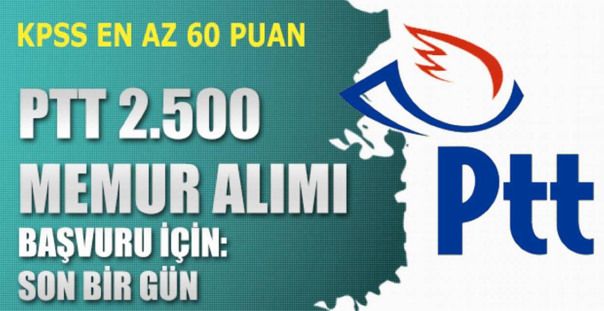 PTT 2500 Memur Alımı Başvuruları İçin Son Gün