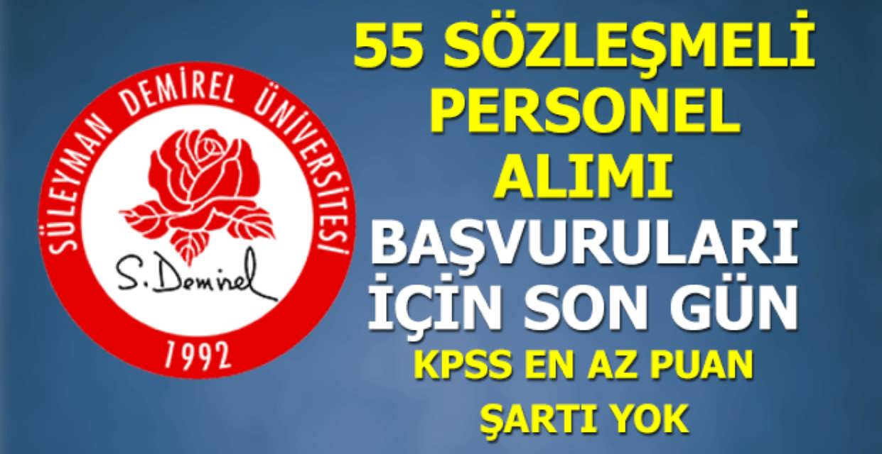 Süleyman Demirel Üniversitesi 55 Sözleşmeli Personel Alımı İçin Son Gün