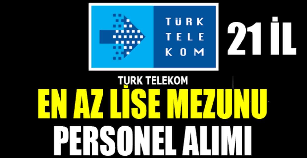 Türk Telekom En Az Lise Mezunu İş İlanları