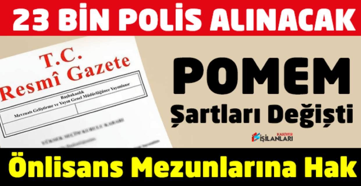 POMEM Değişti 23 bin Polis Alınacak Karar Resmi Gazetede Yayınlandı