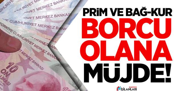 Prim Borcu Olan Bağkur'luya Müjde