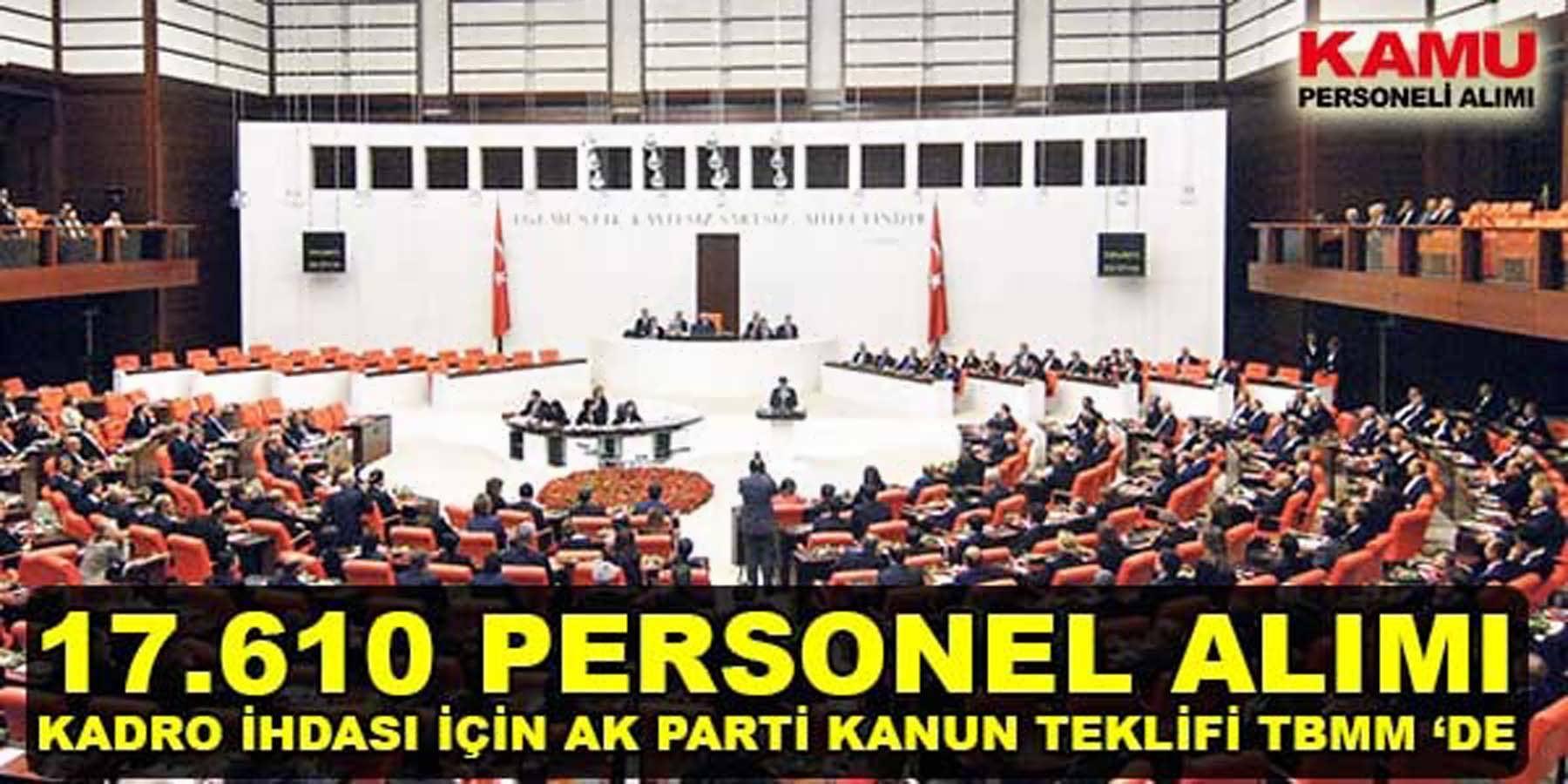 Kanun Teklifi Verildi 17.610 Personel Alımı İçin Harekete Geçildi
