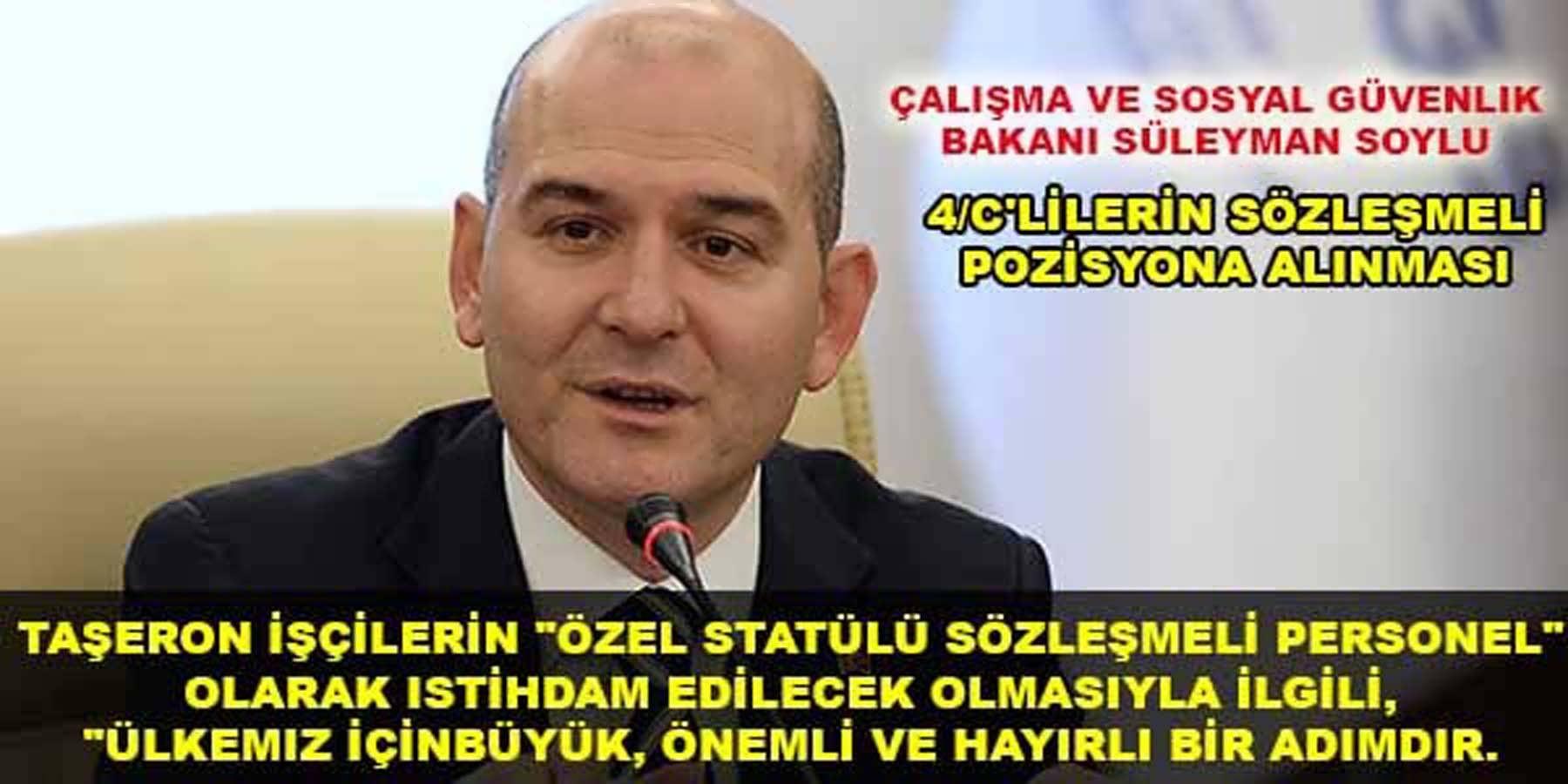 Çalışma ve Soyal Güvenlik Bakanı Süleyman Soylu Taşeron İşçi Açıklaması