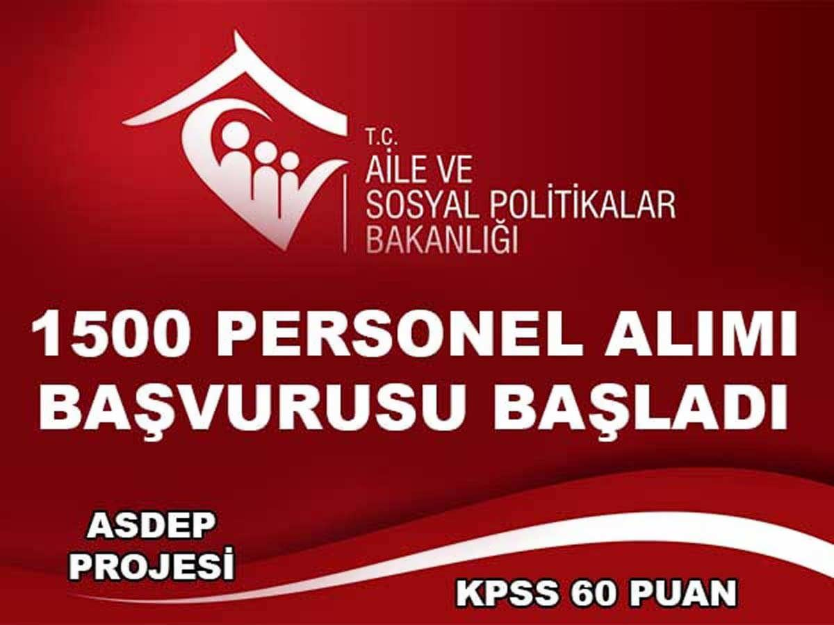 Aile ve Sosyal Politikalar Bakanlığı 1500 Personel Alımı