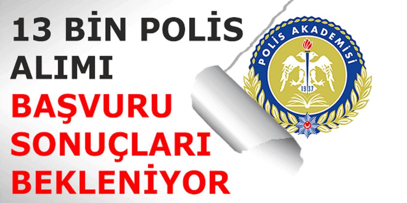 Polis Akademisi 13 Bin Polis Alım Başvuru Sonuçları Bekleniyor