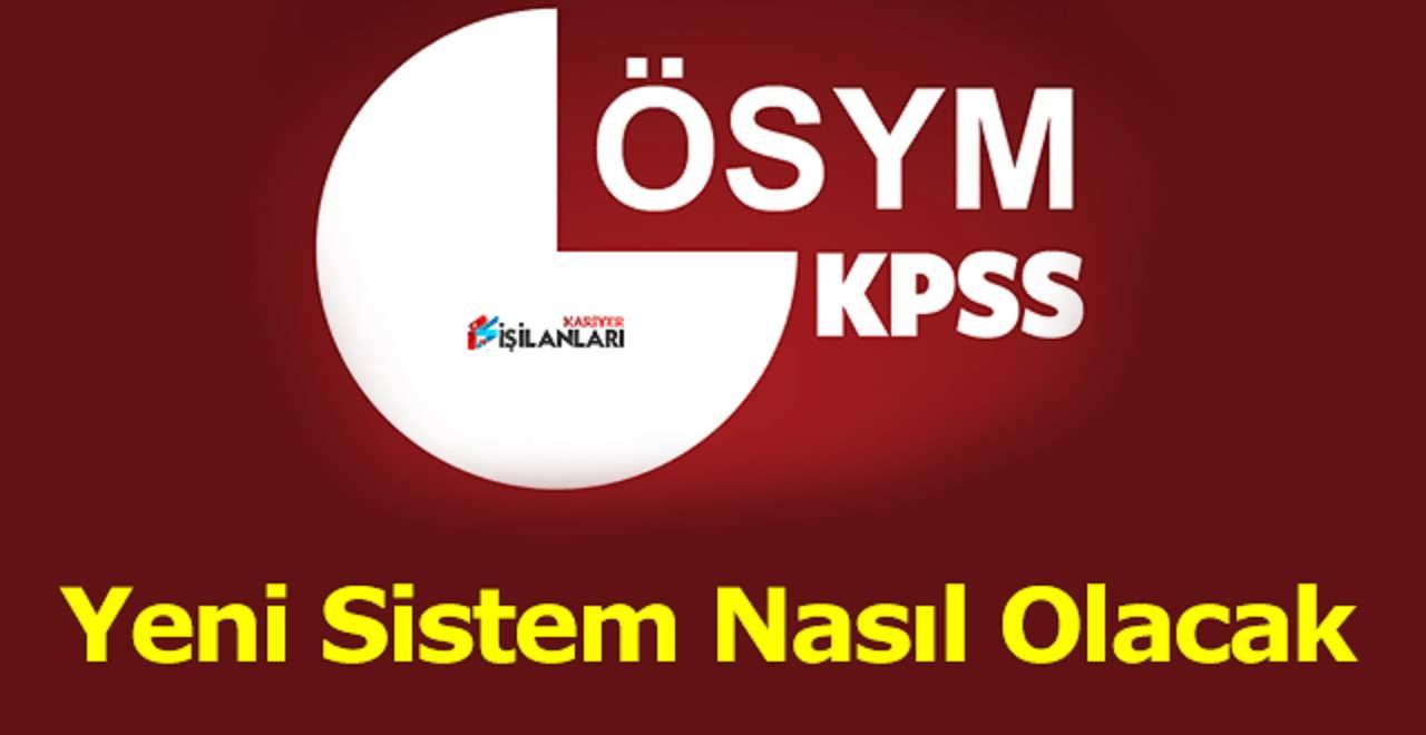 Yeni KPSS Sistemi belirleniyor