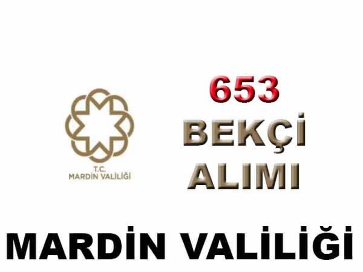 Mardin Valiliği ve Kaymakamlıkları 653 Bekçi Alımı 2016