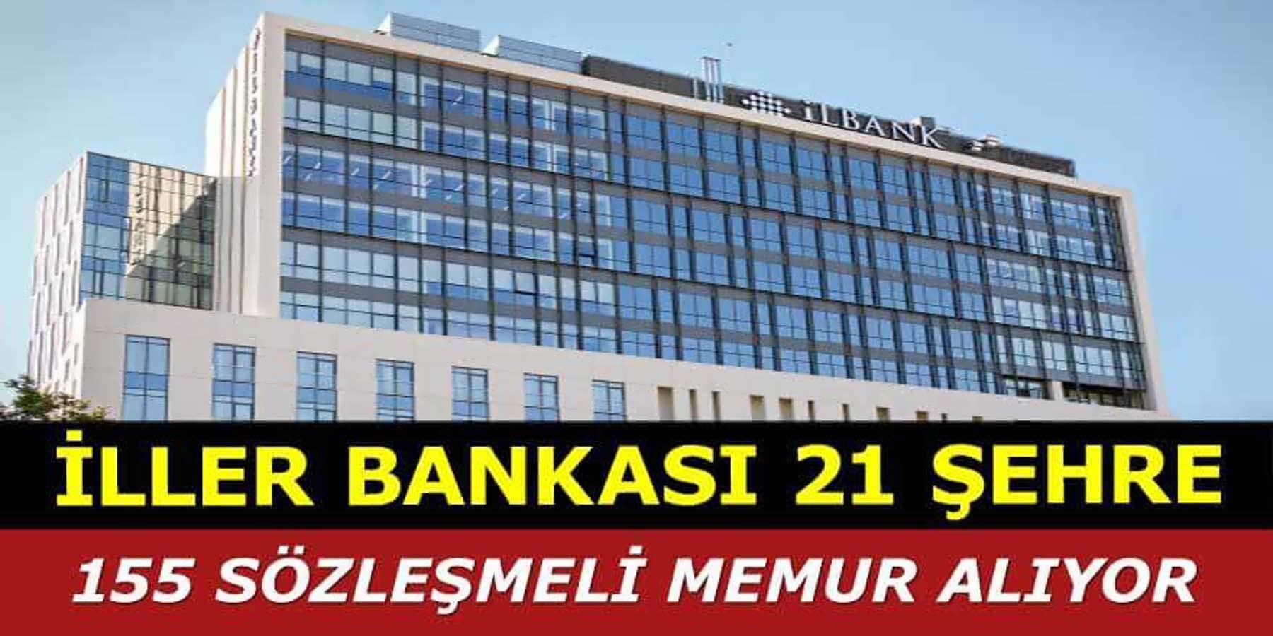 İller Bankası 155 Sözleşmeli Memur Alımı Yapıyor