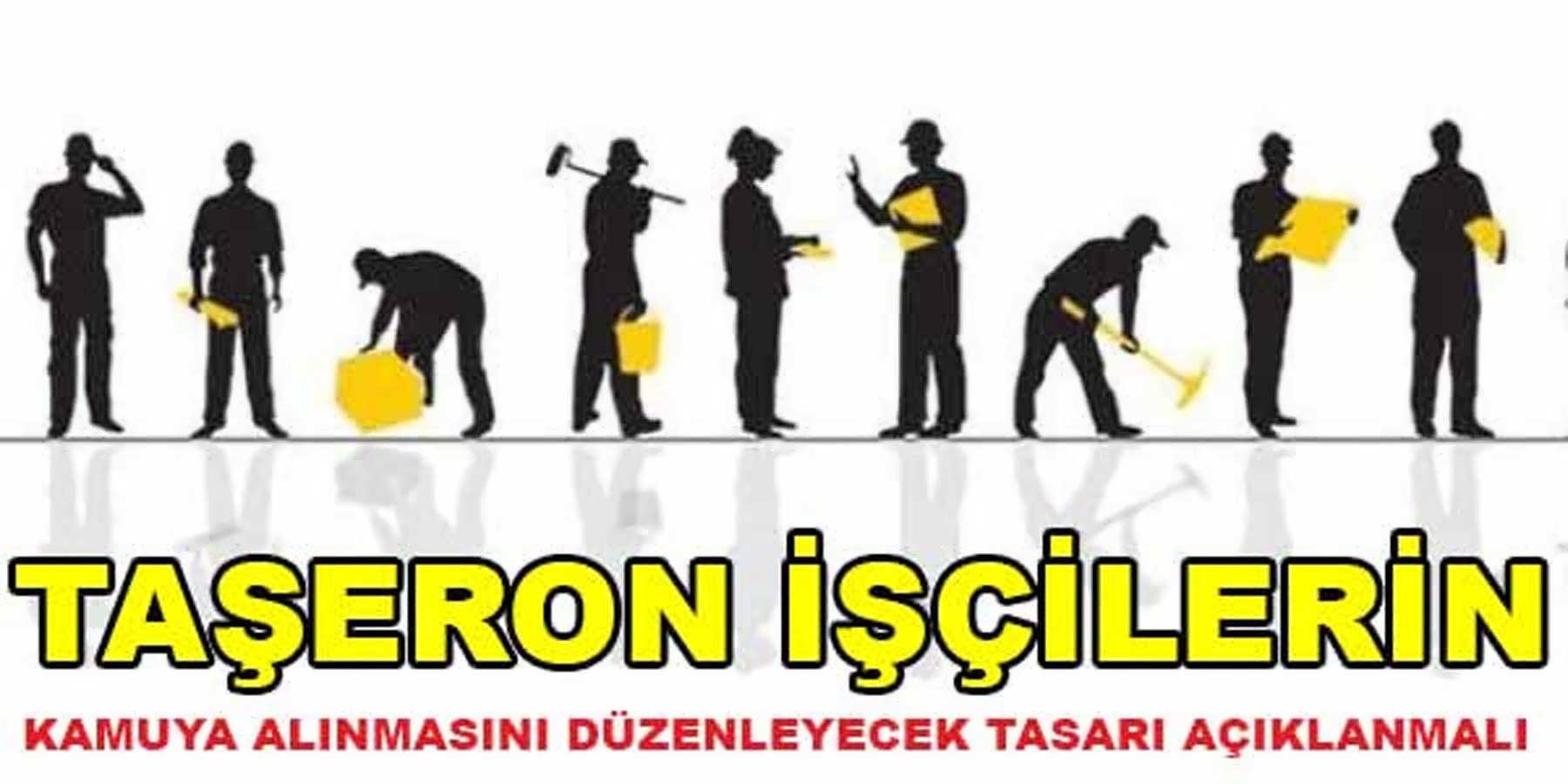 Taşeron İşçilerin Kamuya Alınmasını Düzenleyecek Tasarı TBMM'ye Gelmeli