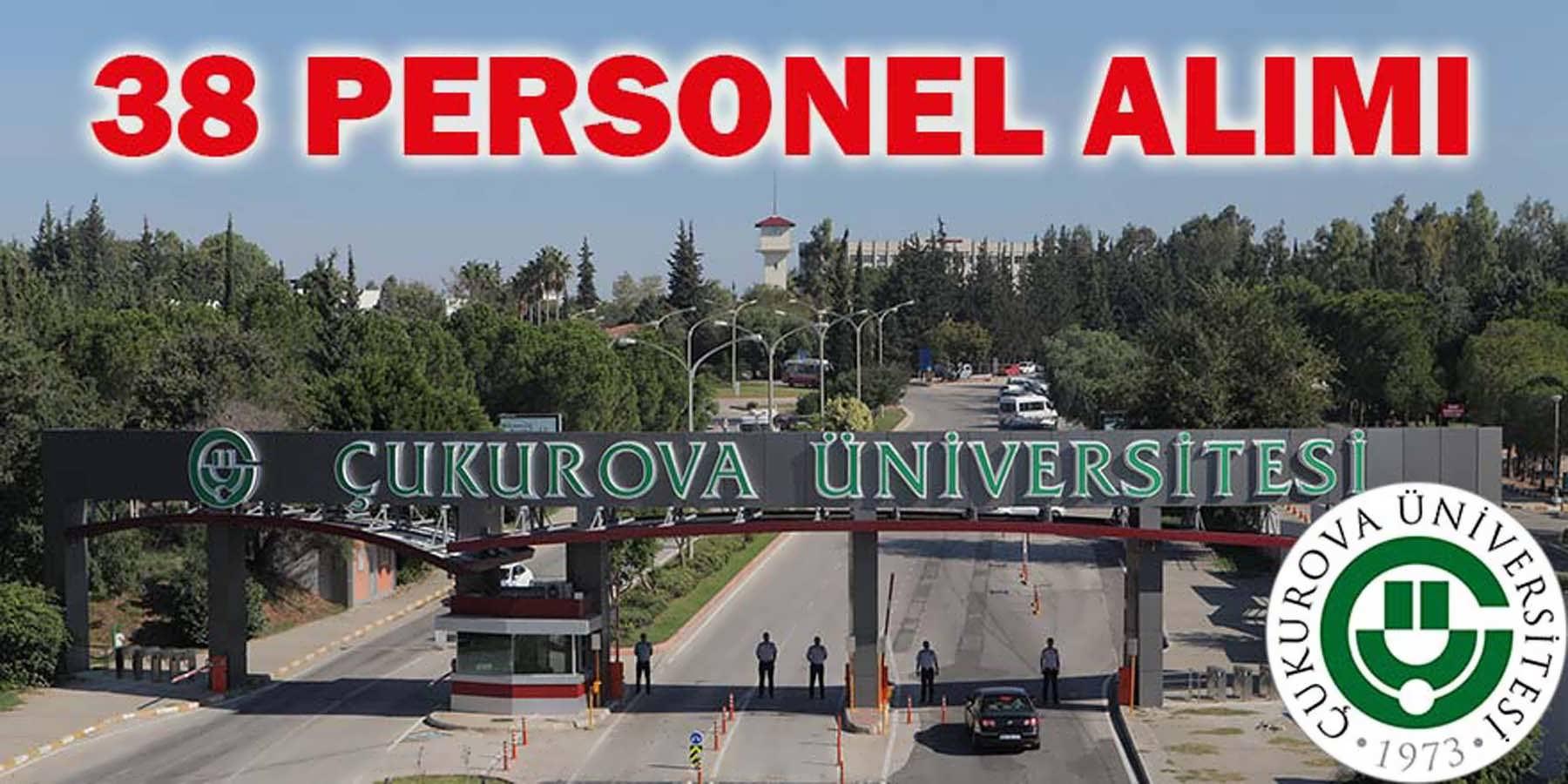 Çukurova Üniversitesi 38 Sözleşmeli Personel Alımı