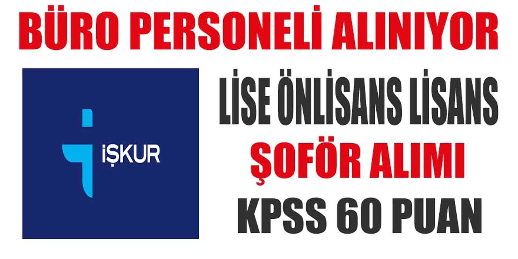 KPSS 60 Puanla Büro Personeli Alınacak