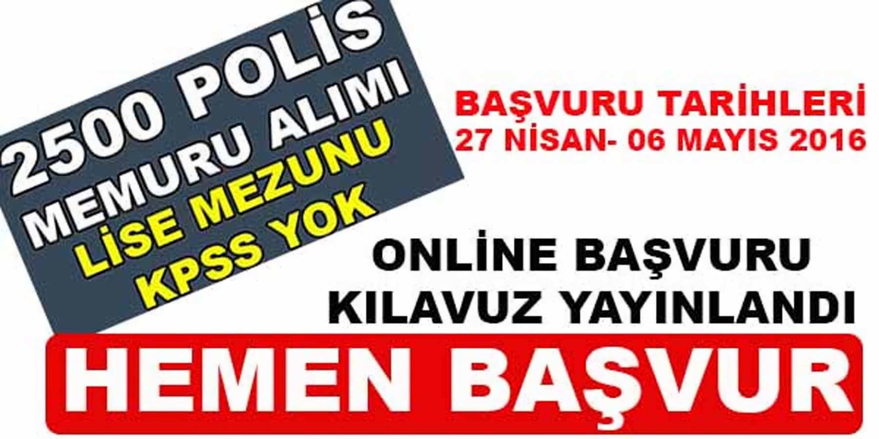 2500 Polis Memuru Alımı Online Başvuru Başladı
