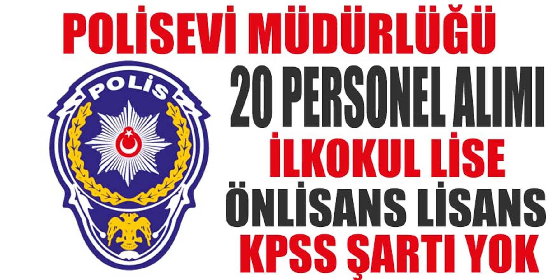 Emniyet Müdürlüğü (KPSS' SİZ) 20 Personel Alıyor