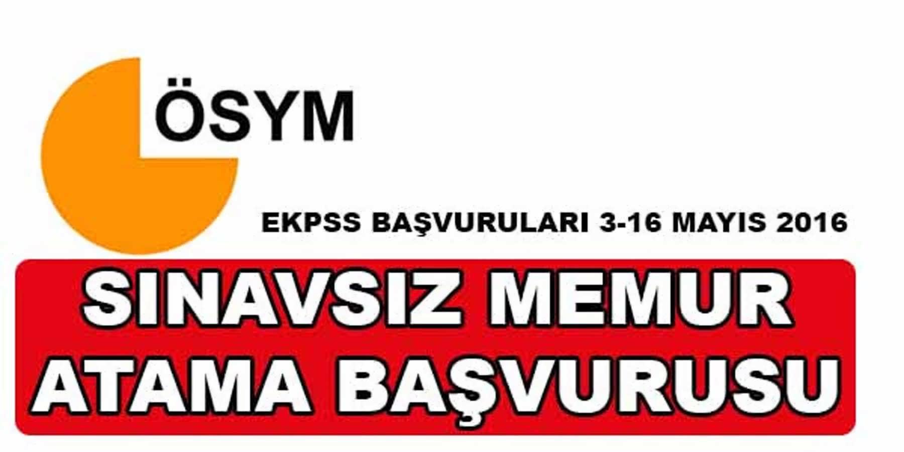 EKPSS 2016 Sınavsız Memur Atama Başvurusu