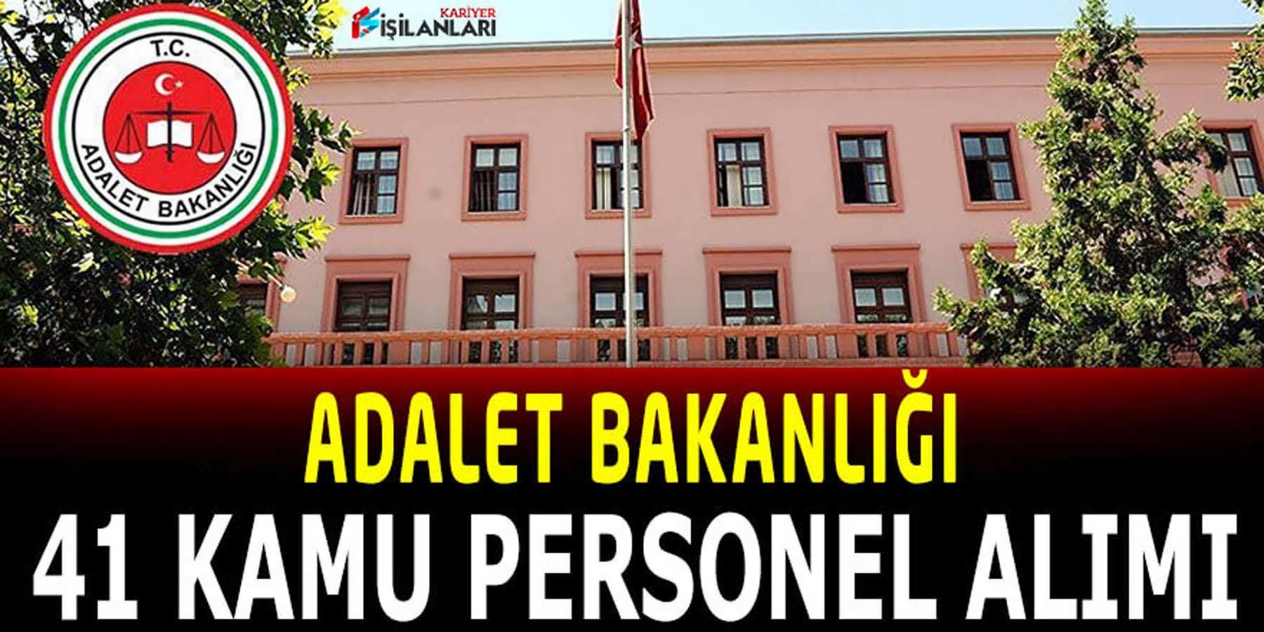 Adalet Bakanlığı 41 Kamu Personeli Alımı İlanı Yayınlandı