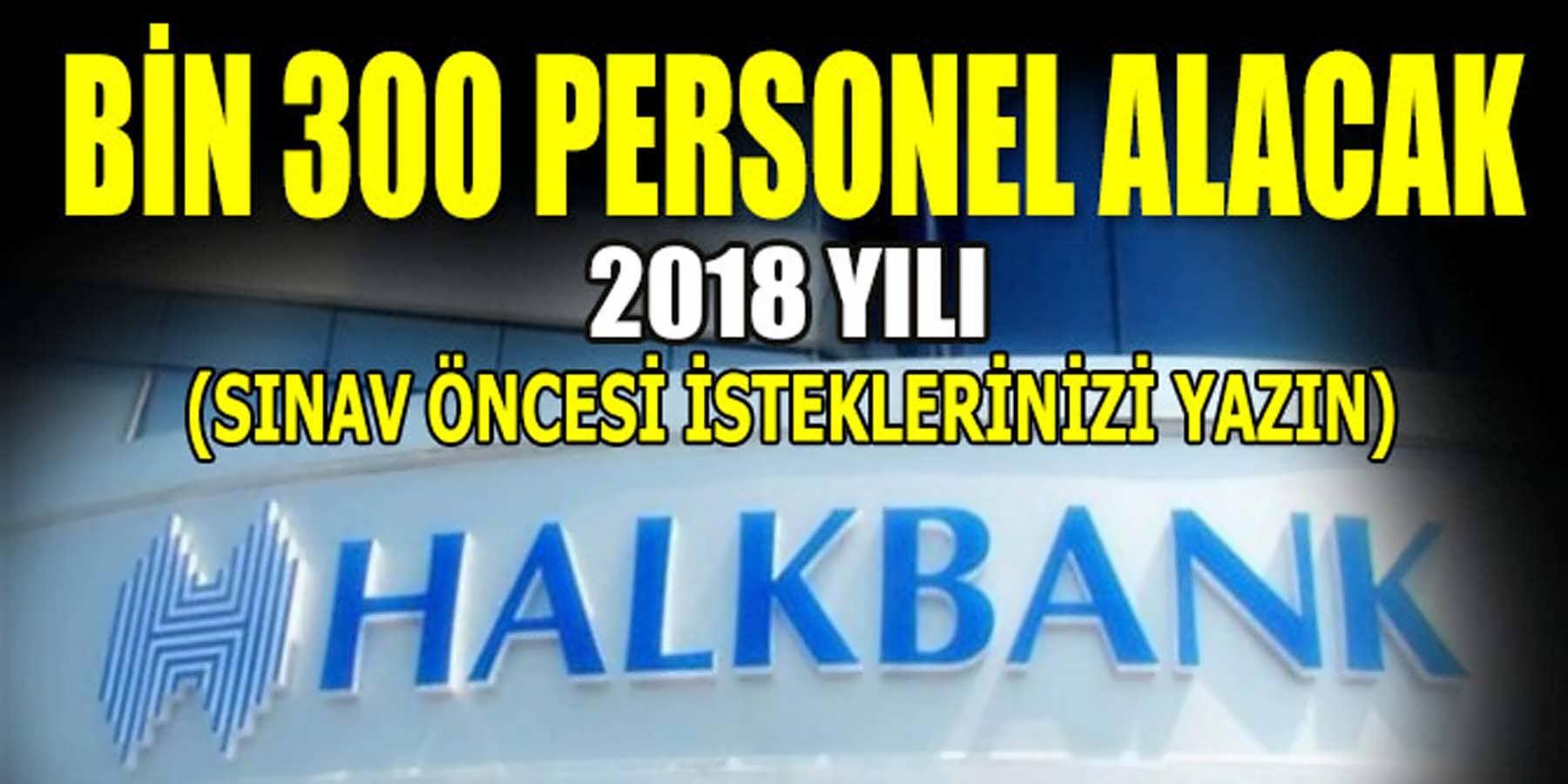 Halkbank 2018 Yılı Bin 300 Personel Alacak