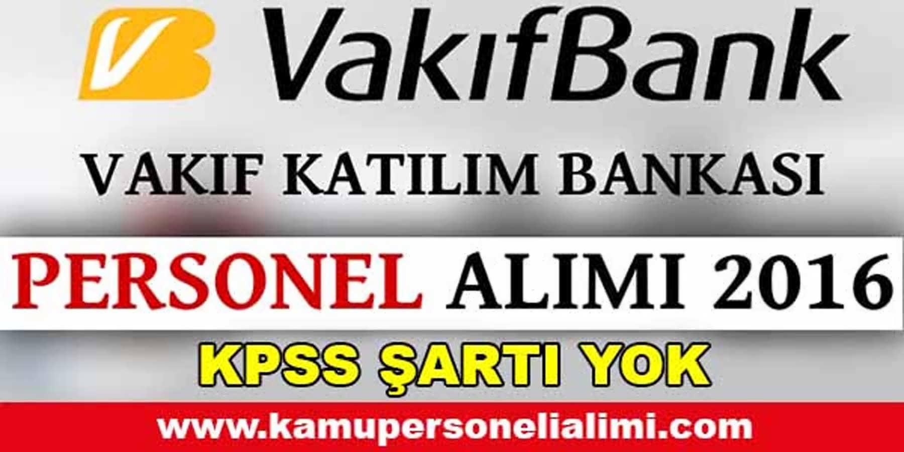 Vakıf Katılım Bankası Personel Alımı