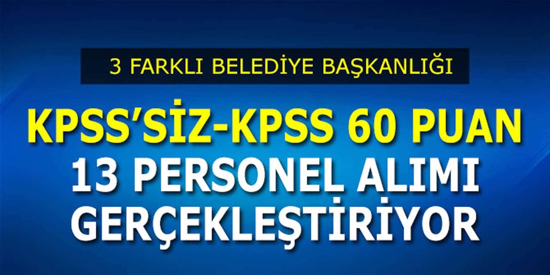 3 Farklı Belediye KPSS'li KPSS'siz 13 İşçi Alımı İş İlanları