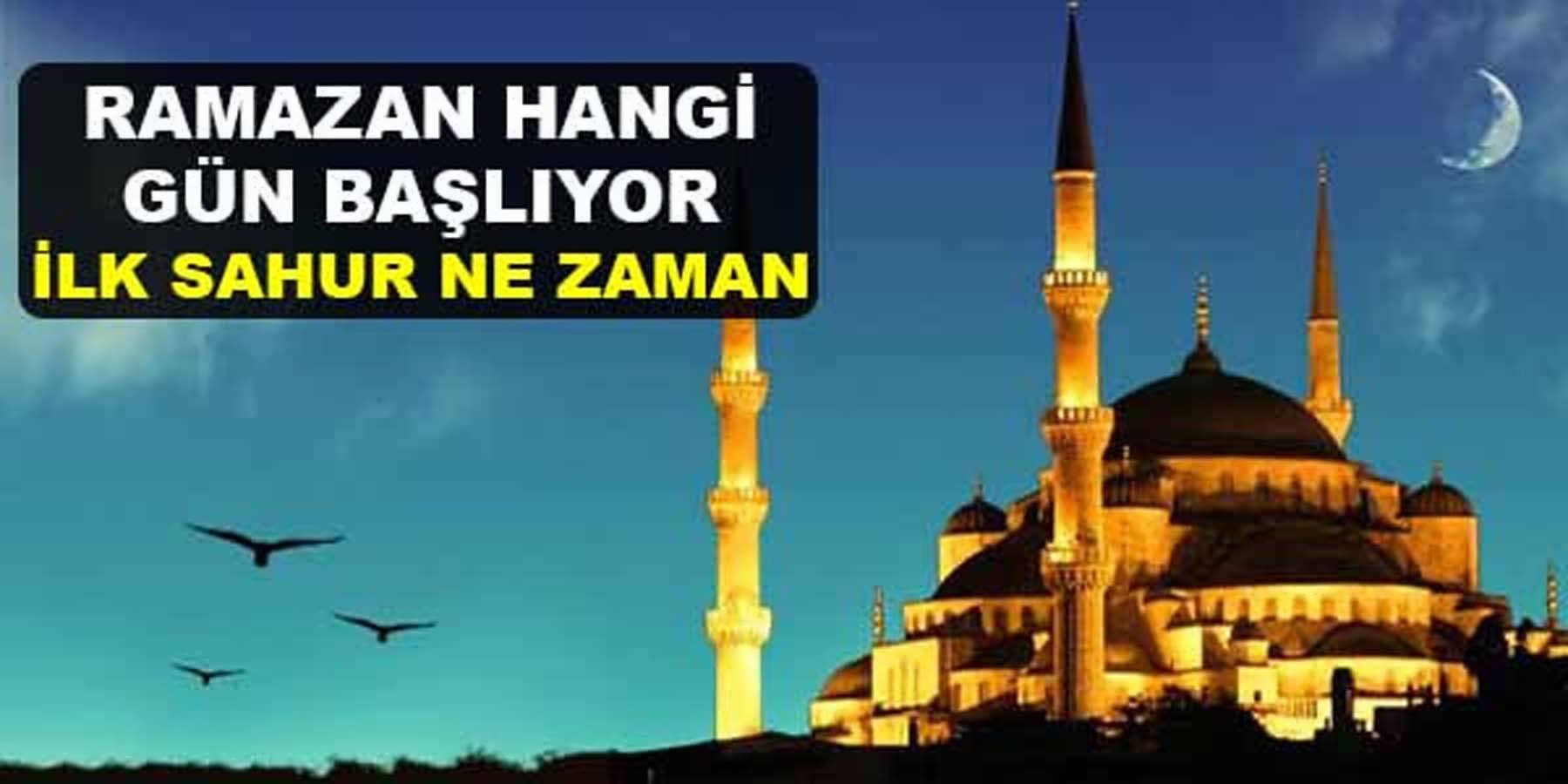 Ramazan Ayı Başlıyor İlk Sahur Hangi Gün