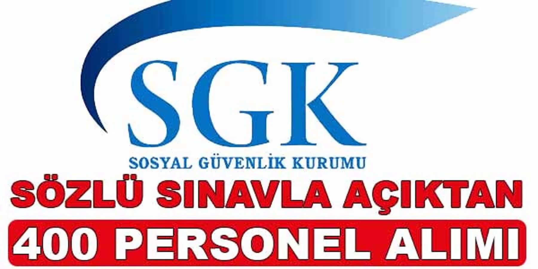 SGK Sözlü Sınavla Açıktan 400 Personel Alımı