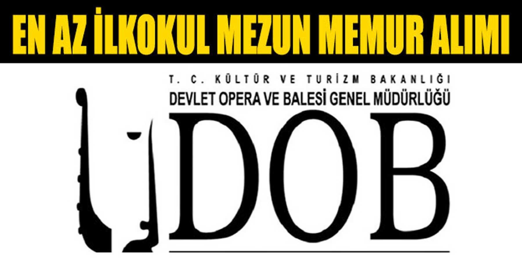 Devlet Opera ve Bale En az İlkokul Mezun Kamu Personel Alıyor