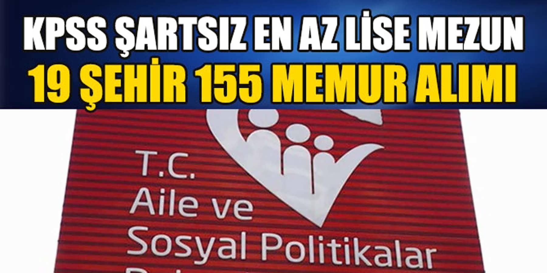 Aile Bakanlığı 19 Şehre KPSS'Siz 155 Memur Alımı