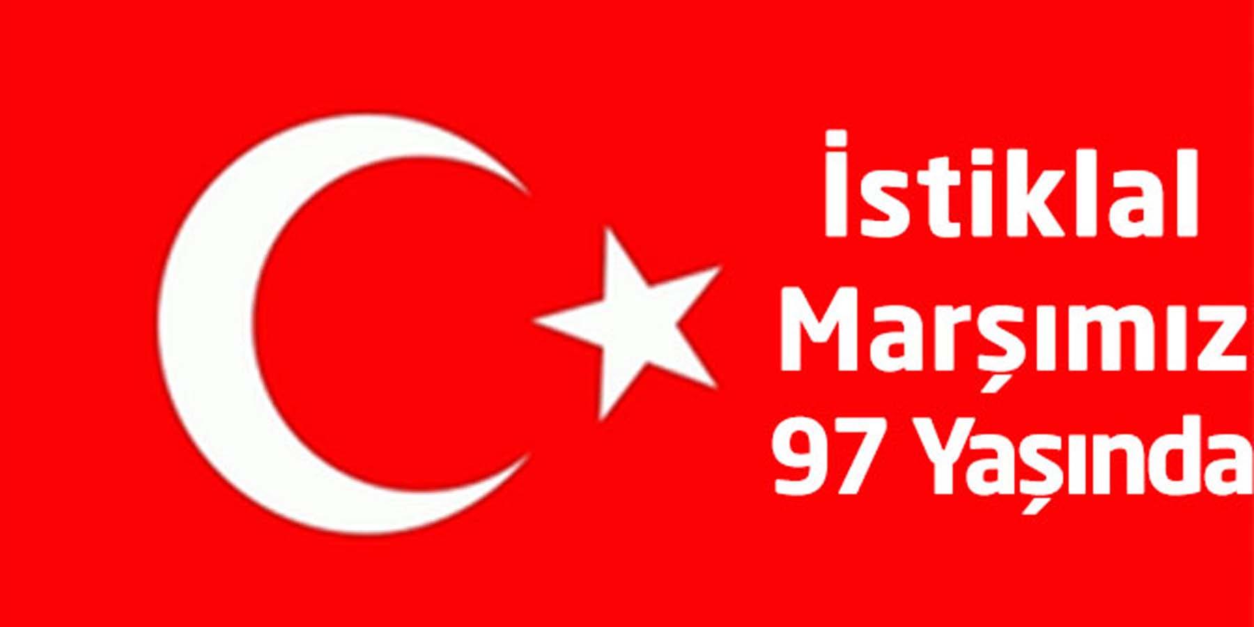 İstiklal Marşımız 97 Yaşında