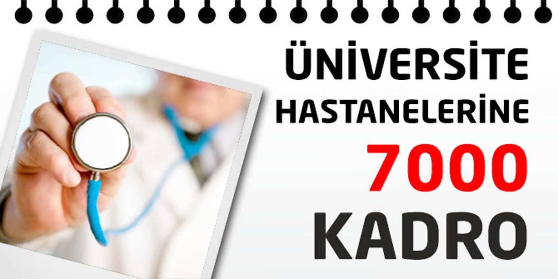 Üniversite Hastanelerine 7 Bin Kadro