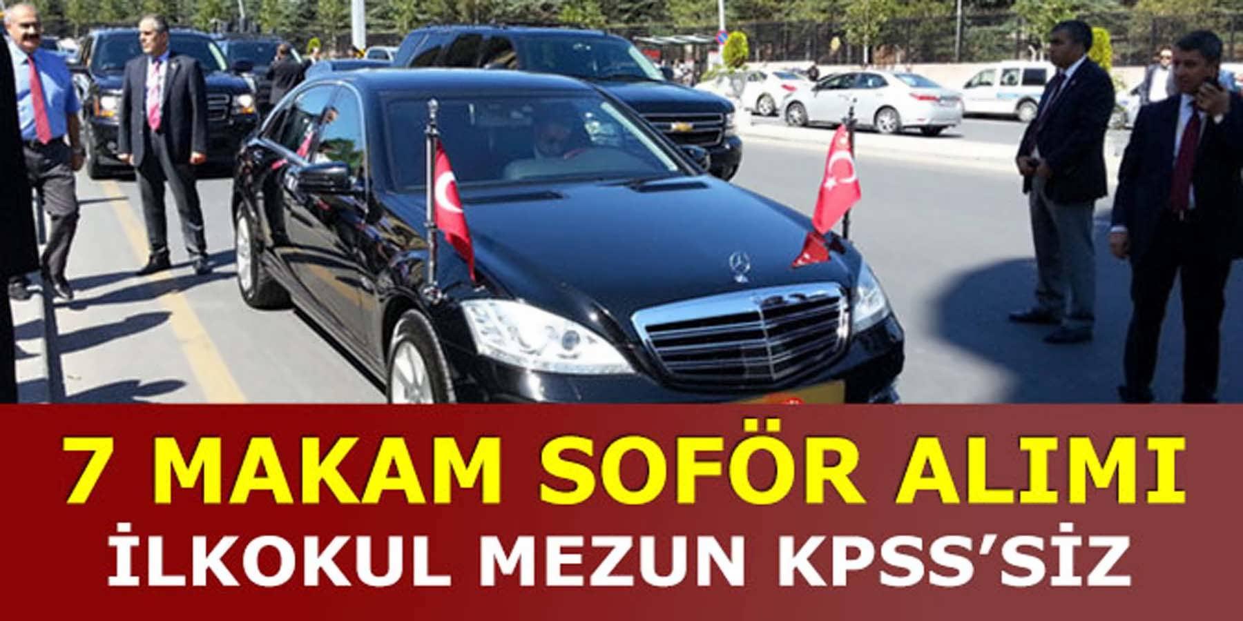 KPSS'Siz 7 Makam Şoför Alımı