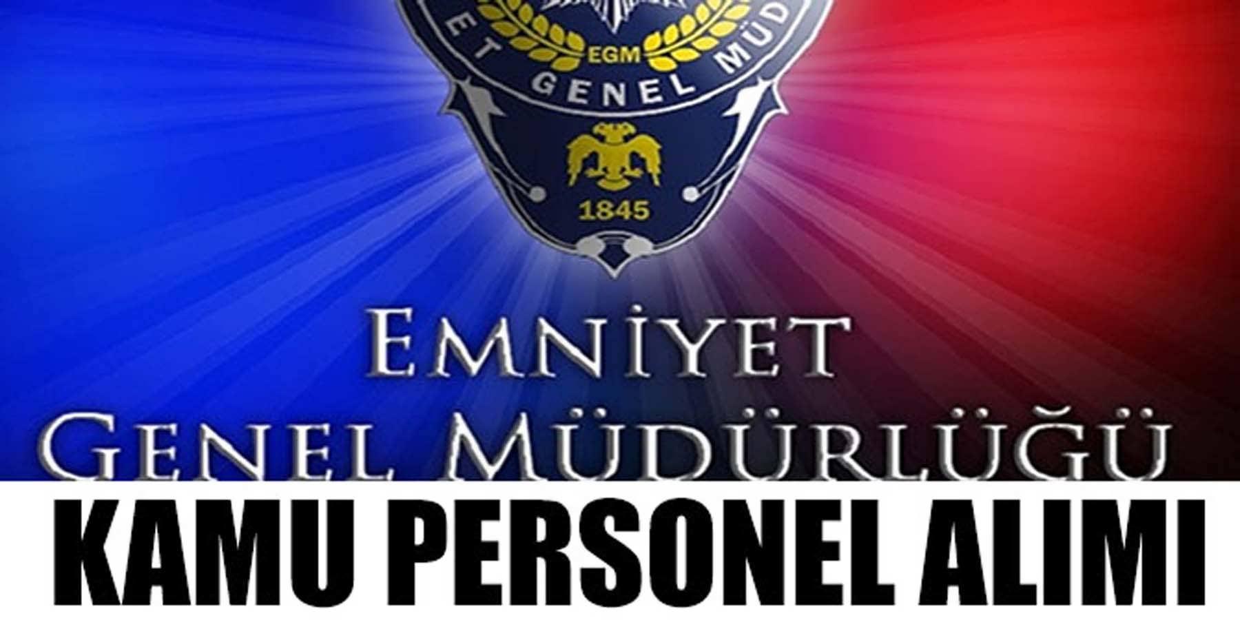 İçişleri Bakanlığı (EGM) Personel Alım İlanı