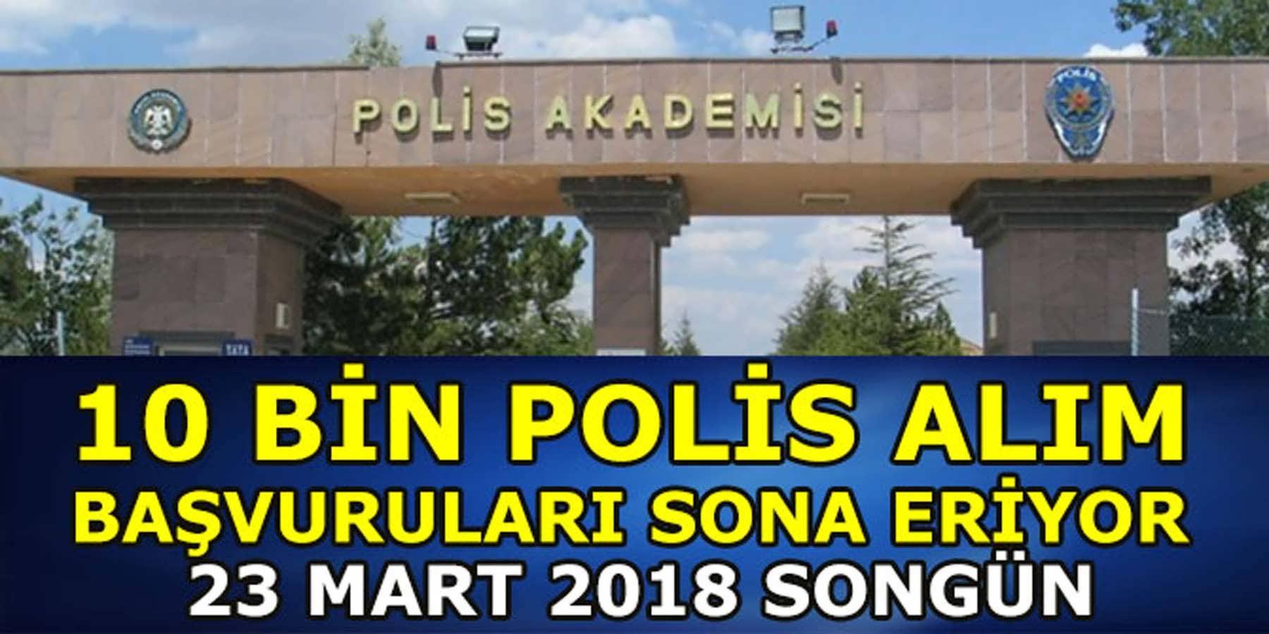 POMEM 10 Bin Polis Alımı 23 Mart 2018 de Sona Eriyor