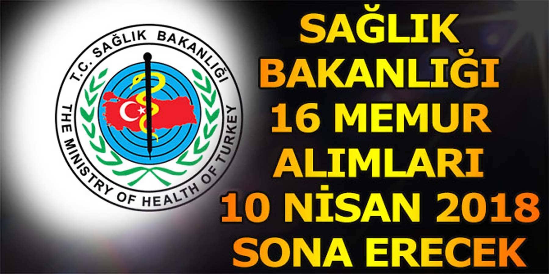 Sağlık Bakanlığı 16 Memur Alımı 10 Nisan 2018 Sona Eriyor