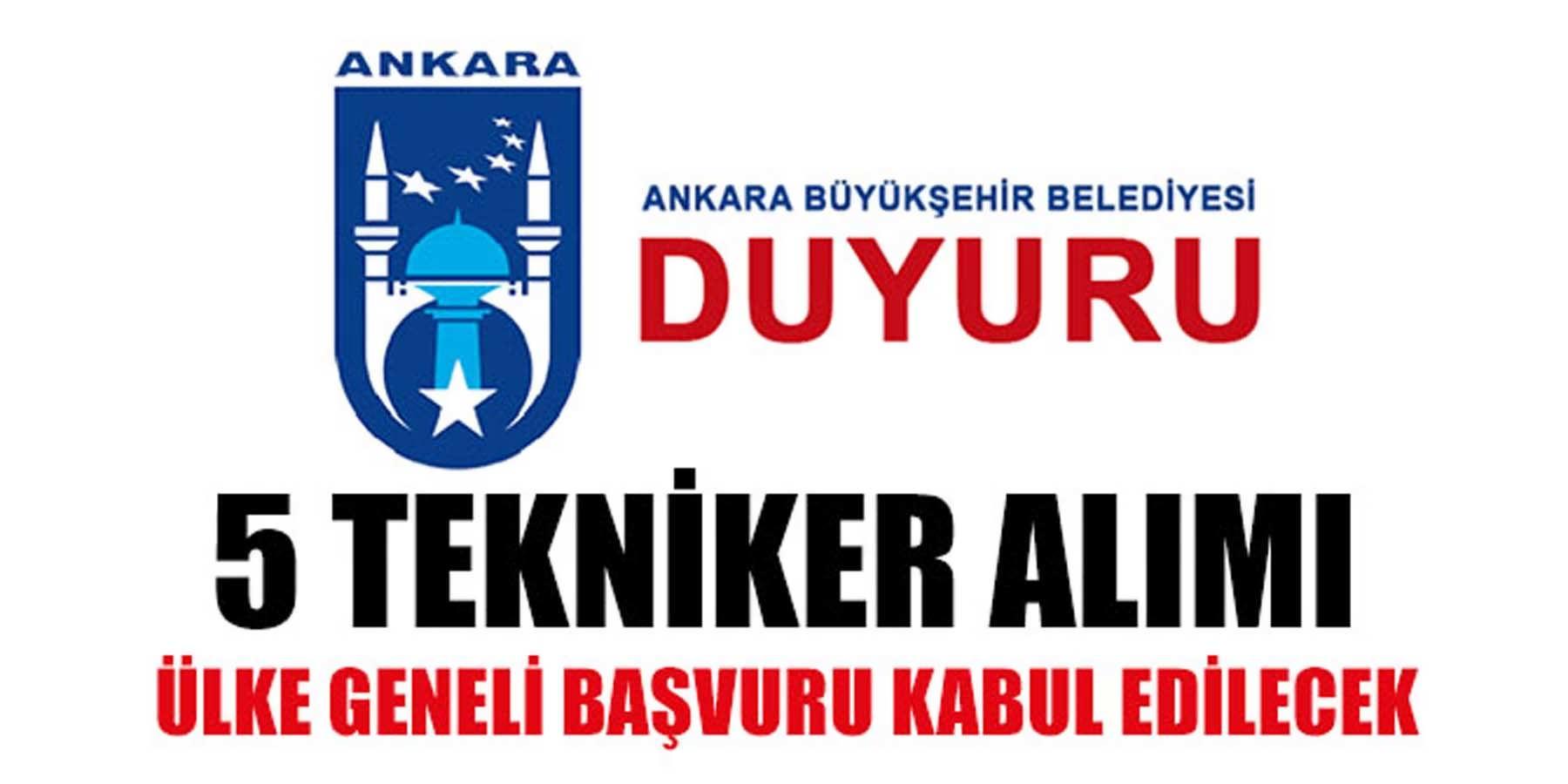 Ankara Büyükşehir Belediyesi 5 Tekniker Alımı