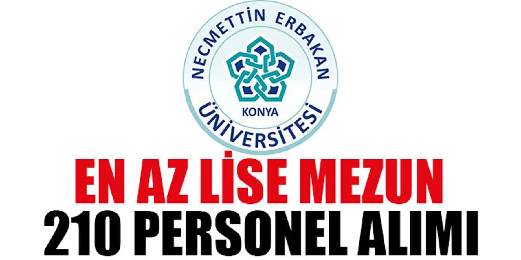 Necmettin Erbakan Üniversitesi En Az Lise Mezun 210 Personel Alımı
