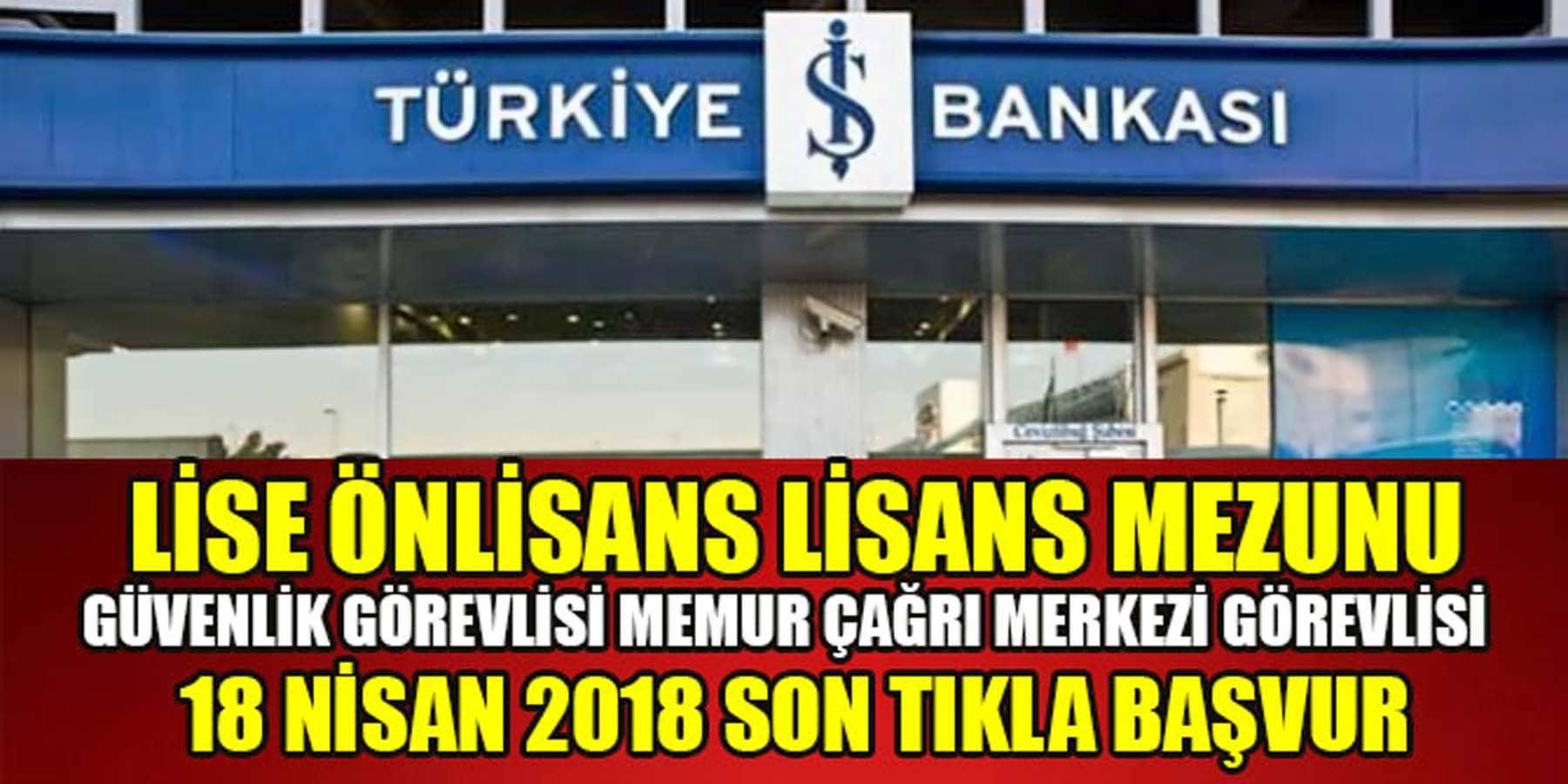 İş Bankası Memur Ve Güvenlik Görevlisi Alımı