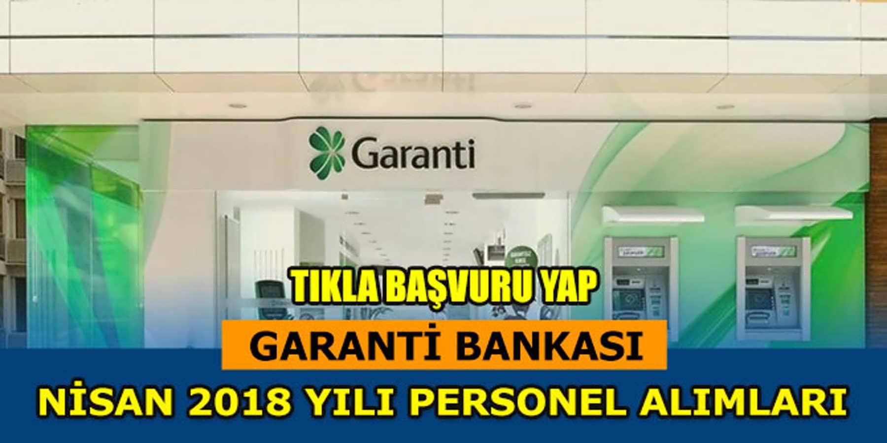 Garanti Bankası Nisan 2018 Yılı Personel Alımı